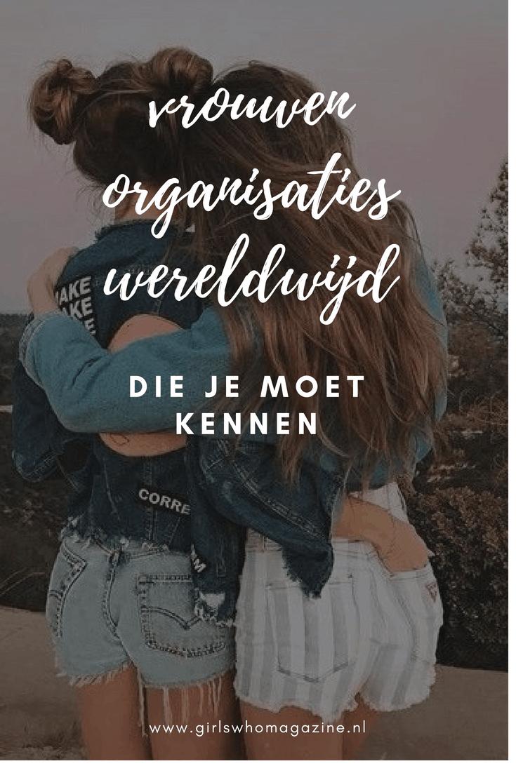 Ken jij alle vrouwen organisatie in de wereld? Dit zijn vrouwenorganisatie die je als vrouw zou moeten kennen